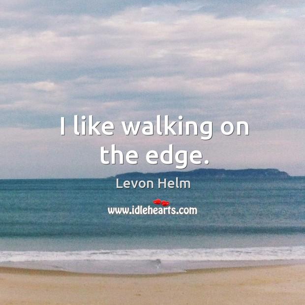 I like walking on the edge. Image