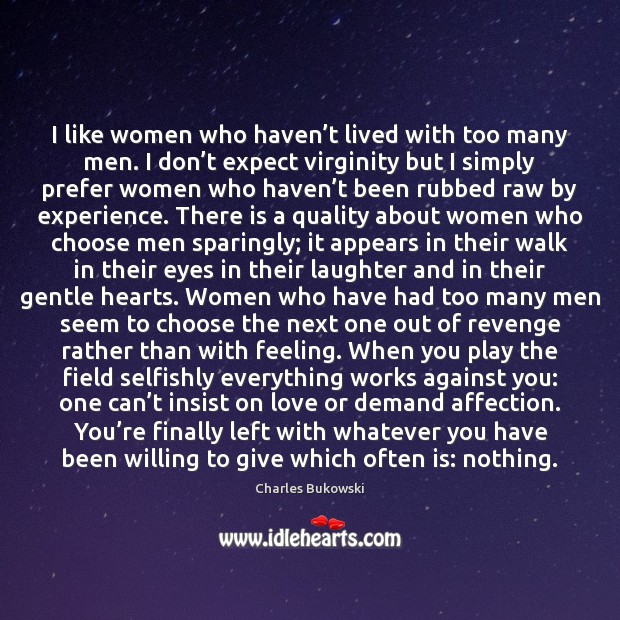 I like women who haven't lived with too many men. I Image