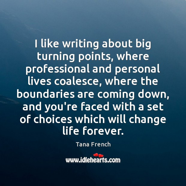 I like writing about big turning points, where professional and personal lives Image