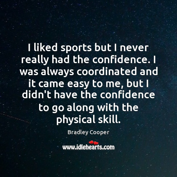 Picture Quote by Bradley Cooper
