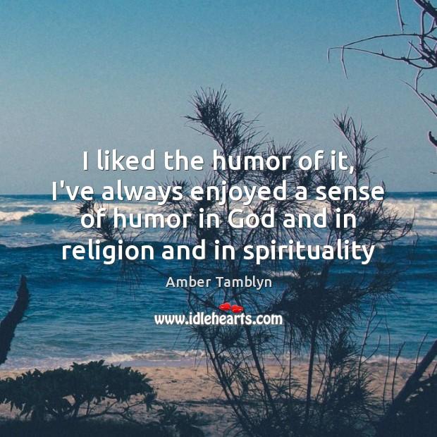 Image, I liked the humor of it, I've always enjoyed a sense of