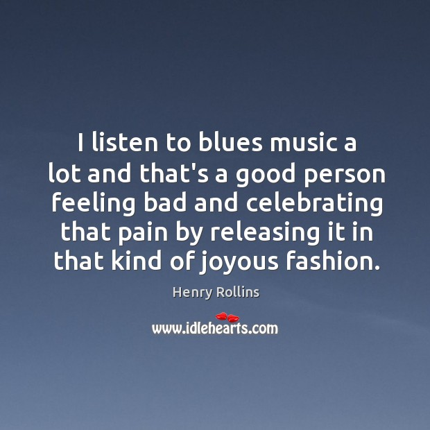Image, I listen to blues music a lot and that's a good person