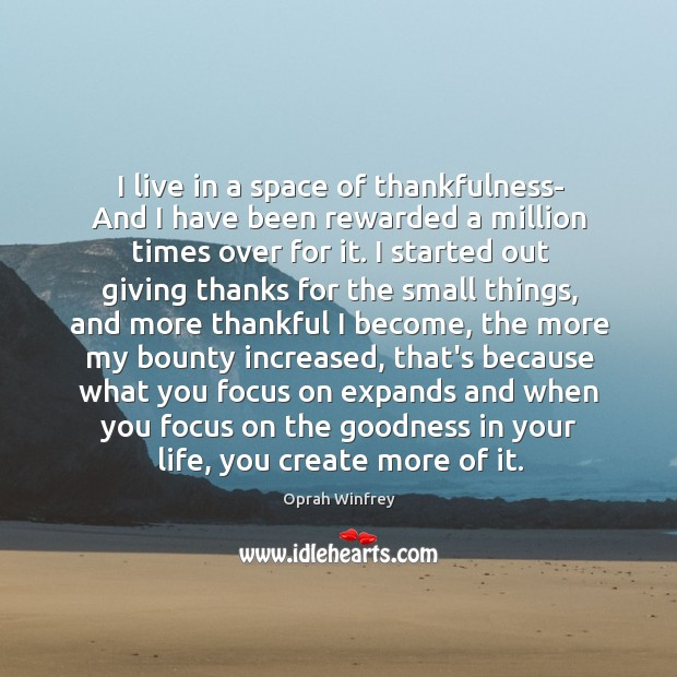 I live in a space of thankfulness- And I have been rewarded Image