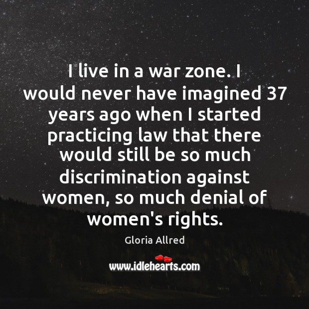 Image, I live in a war zone. I would never have imagined 37 years