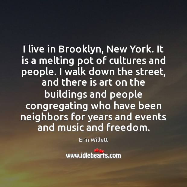 I live in Brooklyn, New York. It is a melting pot of Image