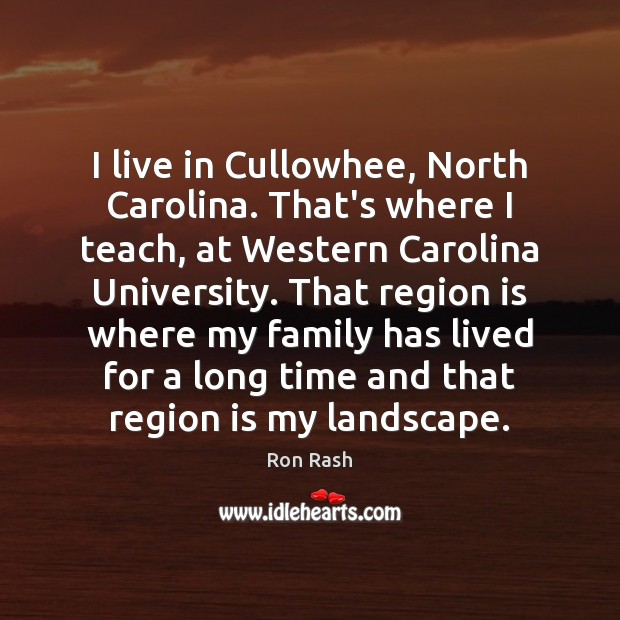I live in Cullowhee, North Carolina. That's where I teach, at Western Image