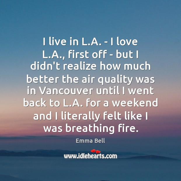 Image, I live in L.A. – I love L.A., first off