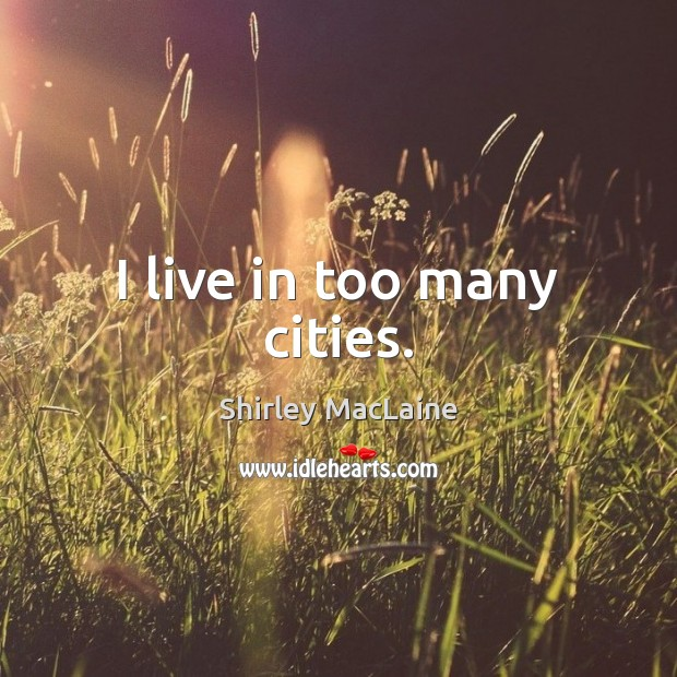 I live in too many cities. Image