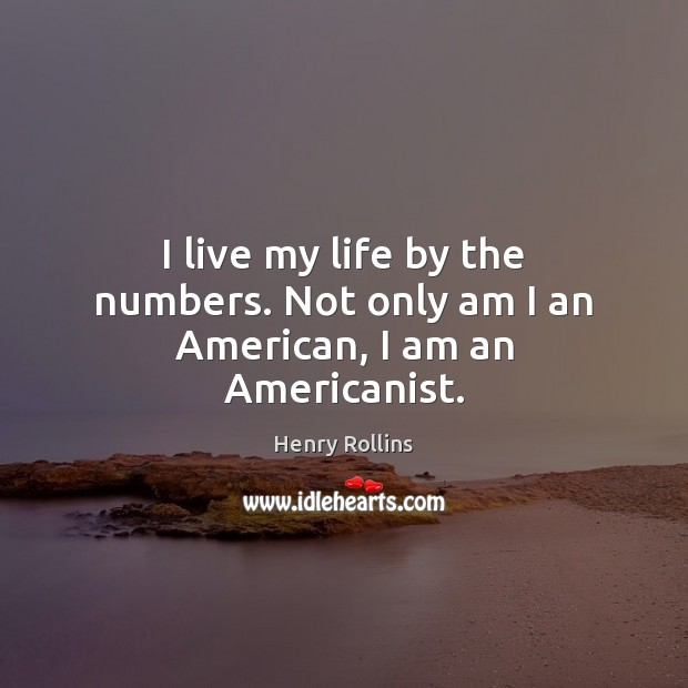 I live my life by the numbers. Not only am I an American, I am an Americanist. Image