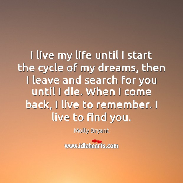I live my life until I start the cycle of my dreams, Image