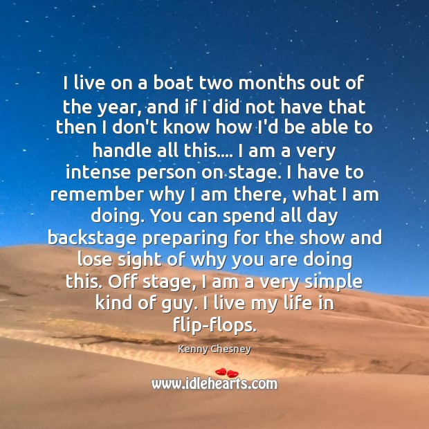 I live on a boat two months out of the year, and Kenny Chesney Picture Quote