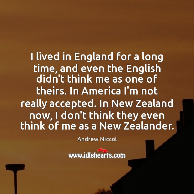 Image, I lived in England for a long time, and even the English