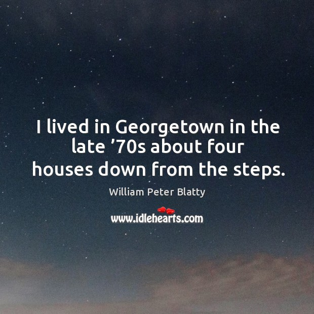 I lived in georgetown in the late '70s about four houses down from the steps. Image