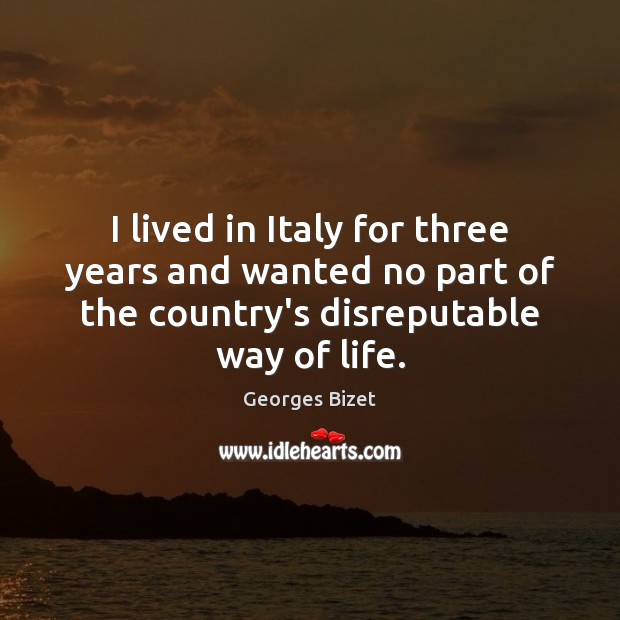 Image, I lived in Italy for three years and wanted no part of