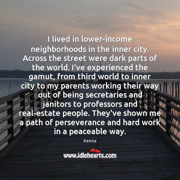 I lived in lower-income neighborhoods in the inner city. Across the street Image