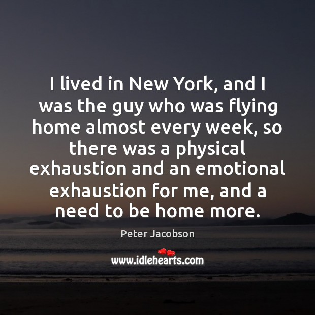I lived in New York, and I was the guy who was Image