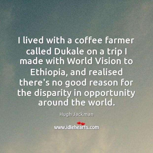 I lived with a coffee farmer called Dukale on a trip I Image