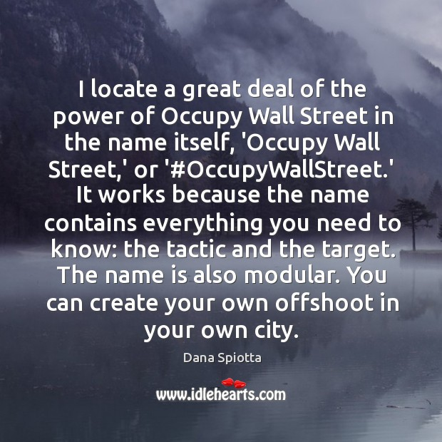Image, I locate a great deal of the power of Occupy Wall Street