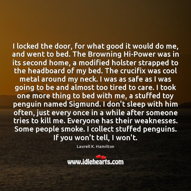 Image about I locked the door, for what good it would do me, and
