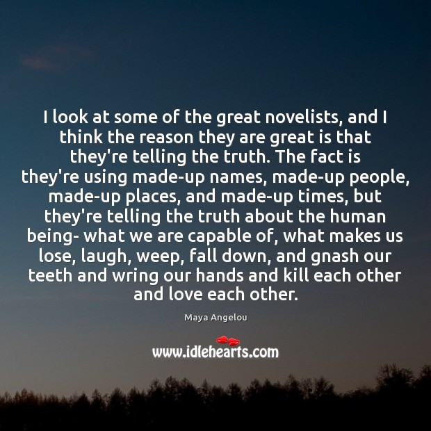 Image, I look at some of the great novelists, and I think the