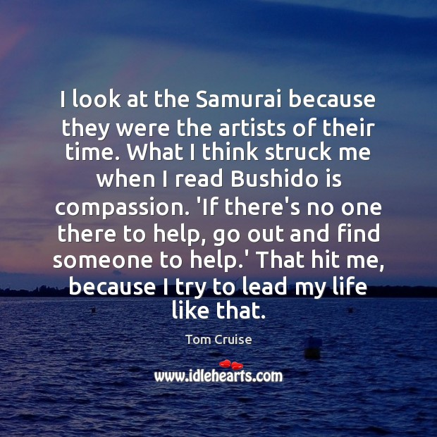 Image, I look at the Samurai because they were the artists of their