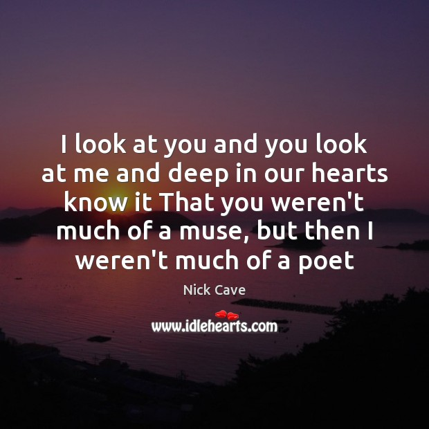 Image, I look at you and you look at me and deep in