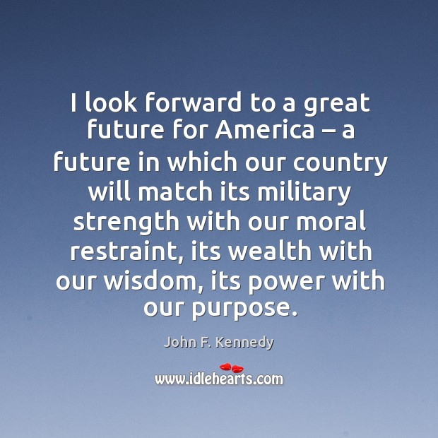 Image, I look forward to a great future for america – a future in which our country