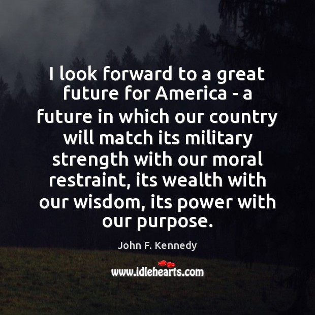 I look forward to a great future for America – a future Image