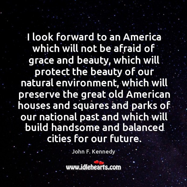 Image about I look forward to an America which will not be afraid of