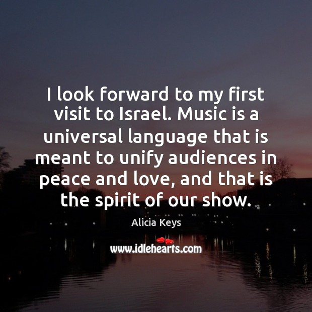 I look forward to my first visit to Israel. Music is a Alicia Keys Picture Quote