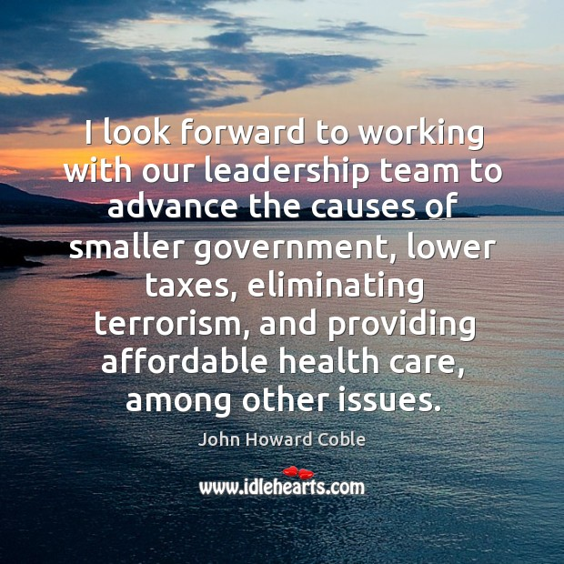 I look forward to working with our leadership team to advance the causes of smaller government Image