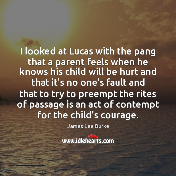 Image, I looked at Lucas with the pang that a parent feels when