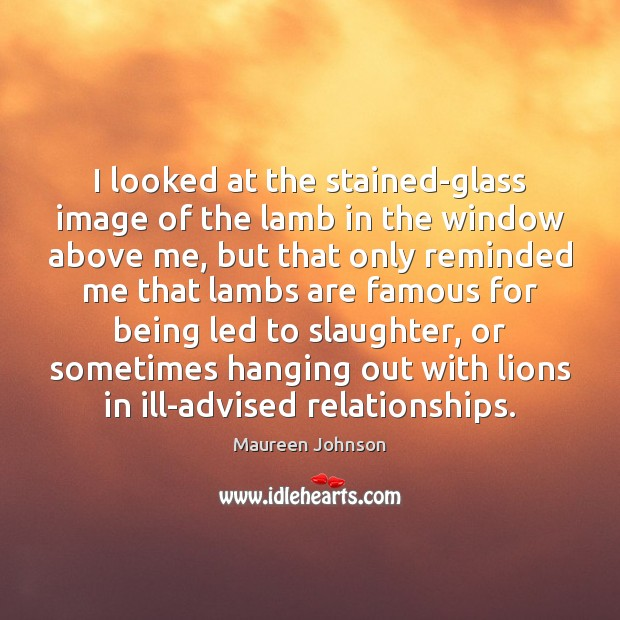 Image, I looked at the stained-glass image of the lamb in the window