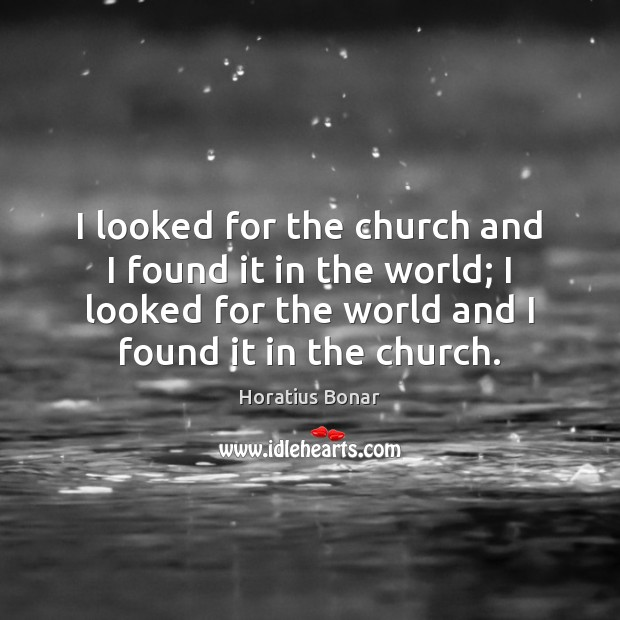 I looked for the church and I found it in the world; Image