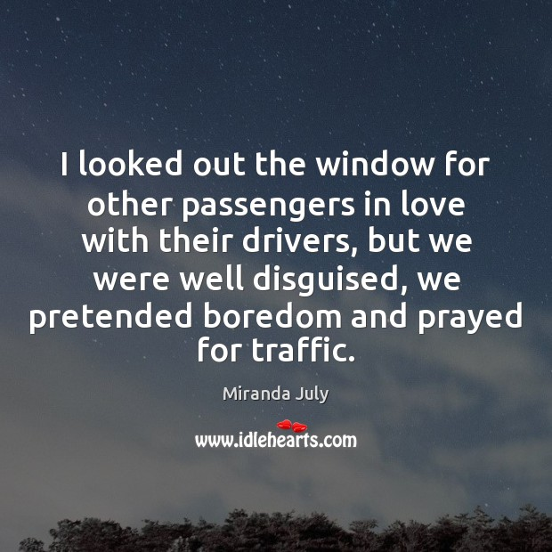 I looked out the window for other passengers in love with their Image