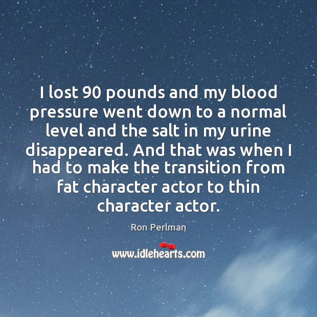 Image, I lost 90 pounds and my blood pressure went down to a normal
