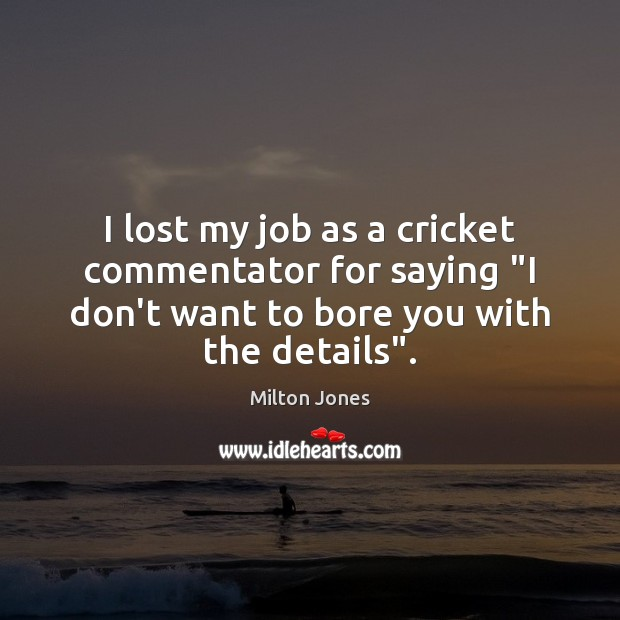 """I lost my job as a cricket commentator for saying """"I don't Image"""