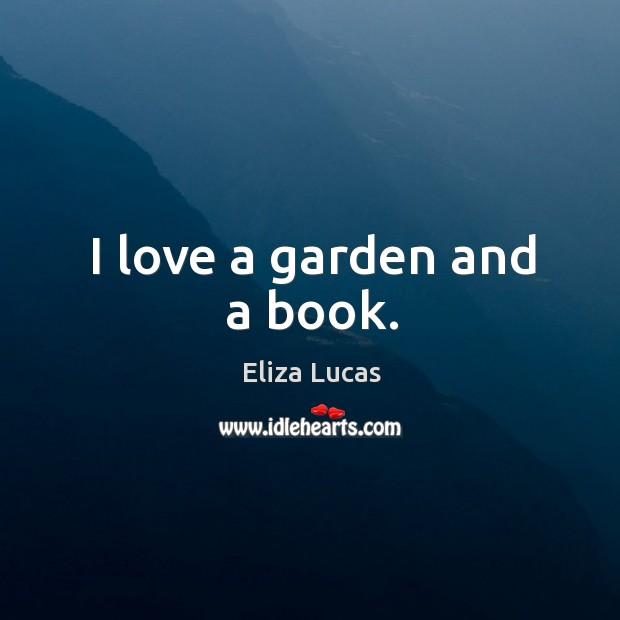 I love a garden and a book. Image