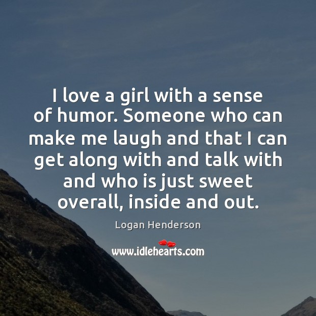 I love a girl with a sense of humor. Someone who can Image