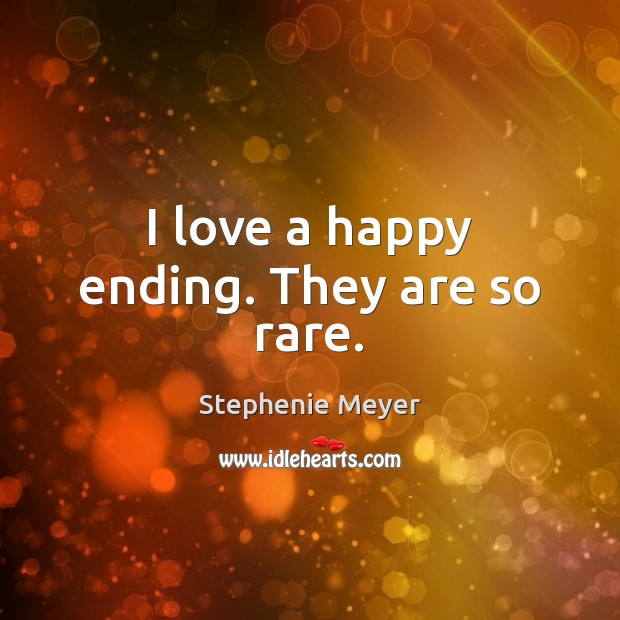 I love a happy ending. They are so rare. Image