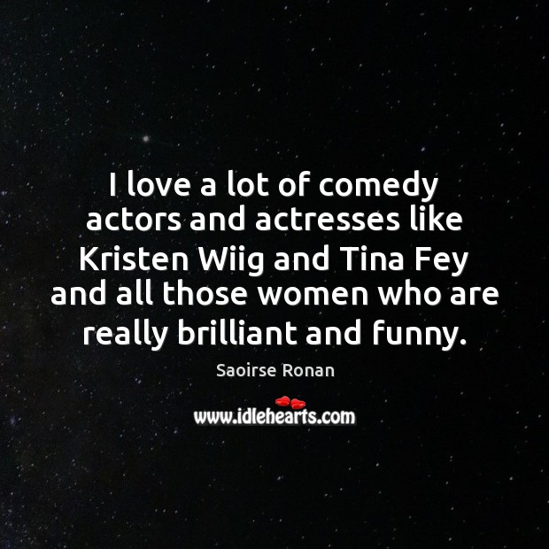 Image, I love a lot of comedy actors and actresses like Kristen Wiig