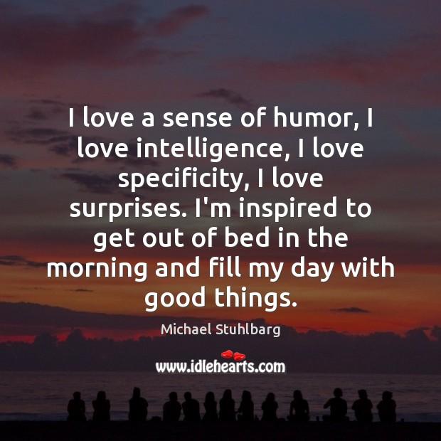 I love a sense of humor, I love intelligence, I love specificity, Image