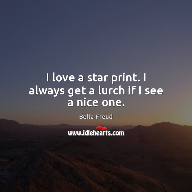Image, I love a star print. I always get a lurch if I see a nice one.