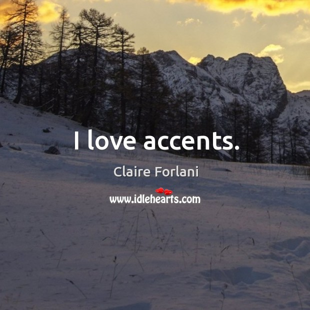 I love accents. Image