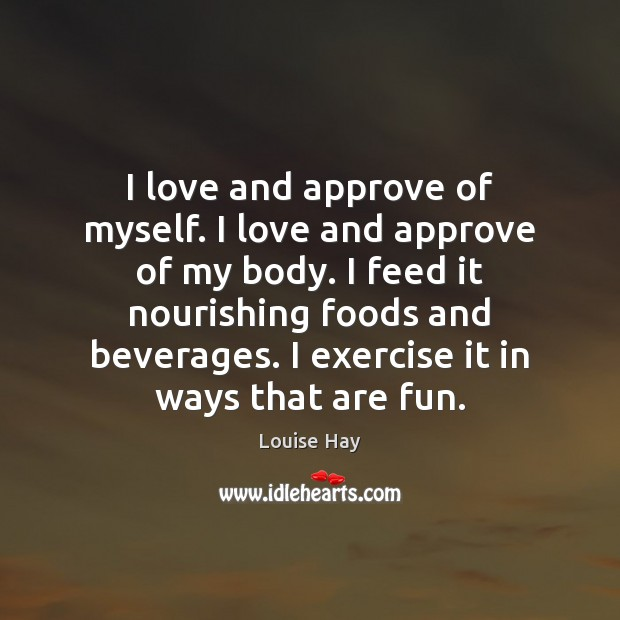 Image, I love and approve of myself. I love and approve of my