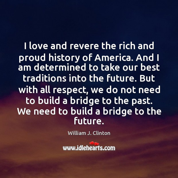 I love and revere the rich and proud history of America. And Image