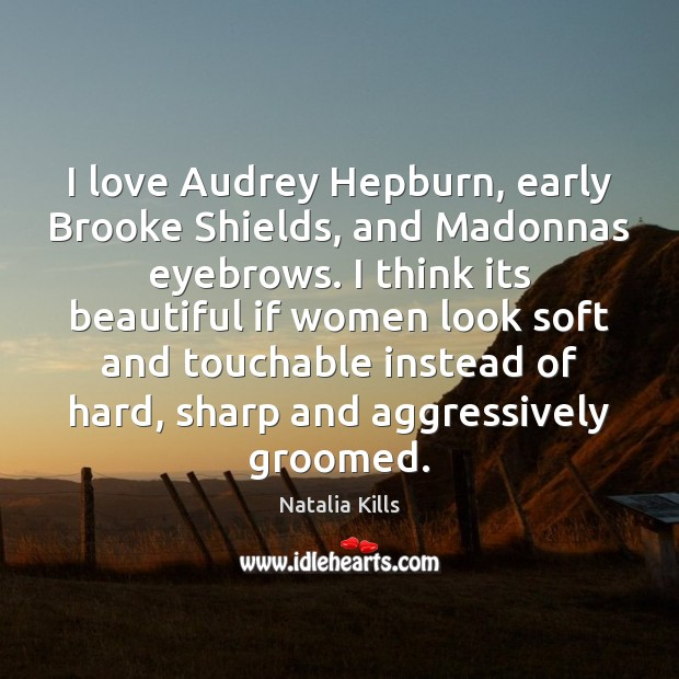 Image, I love Audrey Hepburn, early Brooke Shields, and Madonnas eyebrows. I think