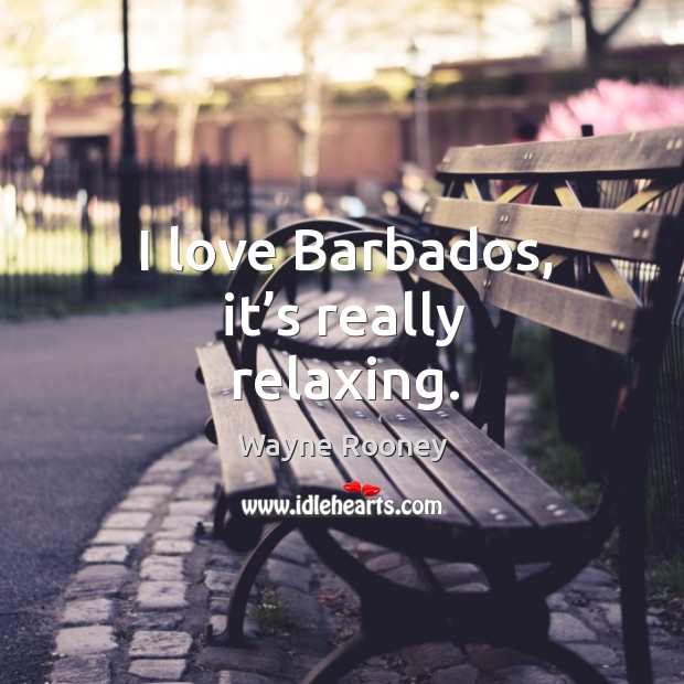 Image, I love barbados, it's really relaxing.
