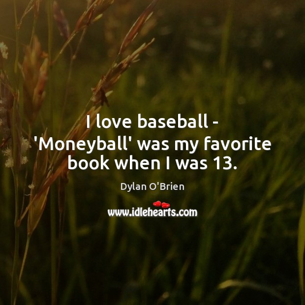 Image, I love baseball – 'Moneyball' was my favorite book when I was 13.