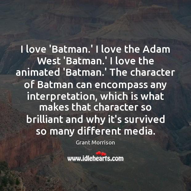 I love 'Batman.' I love the Adam West 'Batman.' I Image